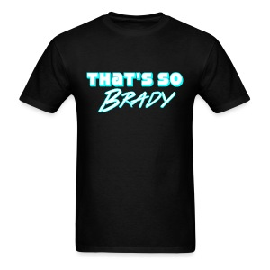 Thats So Brady | MENS 2 - Men's T-Shirt