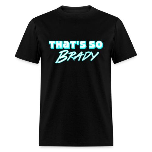 Thats So Brady   MENS 2 - Men's T-Shirt