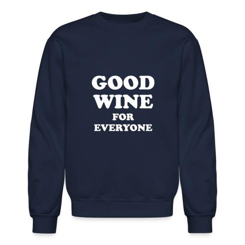 Good Wine For Everyone Crew Neck Swetshirt - Crewneck Sweatshirt