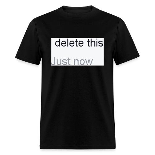 delete this - Men's T-Shirt