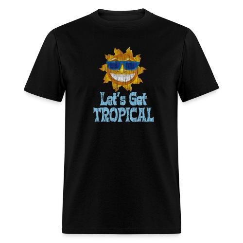 LET'S GET TROPICAL T-Shirt - Men's T-Shirt