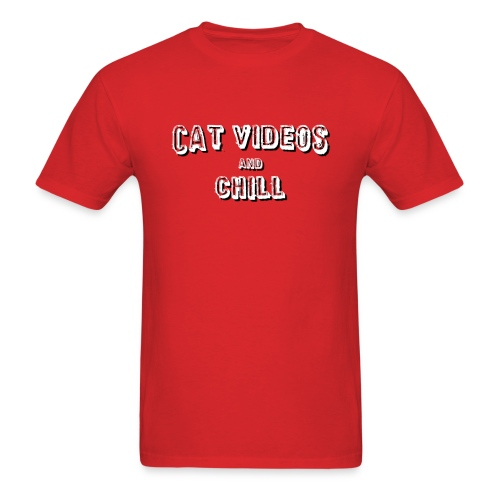 cat videos and chill unisex - Men's T-Shirt