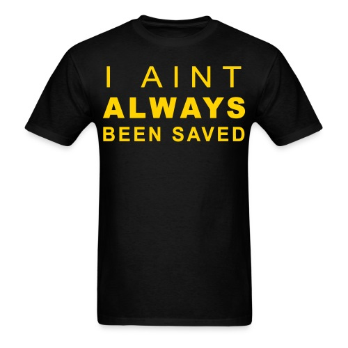 Gold Aint Always Shirt - Men's T-Shirt