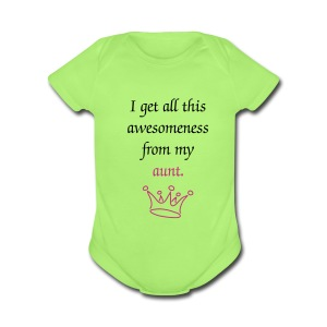 I Get All This Awesomeness From My Aunt  - Short Sleeve Baby Bodysuit
