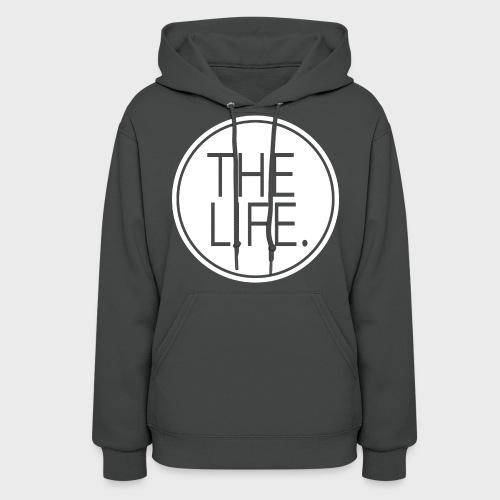The Life. W Hoodie - Women's Hoodie