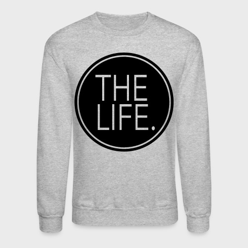 The Life. Crewneck - Crewneck Sweatshirt