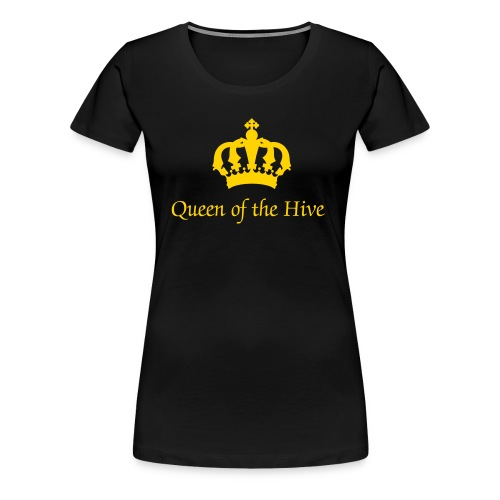 Queen of the Hive - Women's Premium T-Shirt