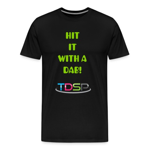 ¨Hit It With A Dab¨ Adult Shirt - Men's Premium T-Shirt