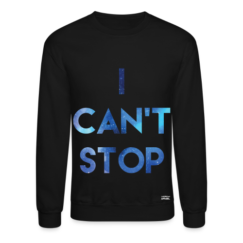 I Can't Stop - Crewneck Sweatshirt