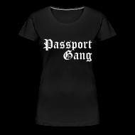 T-Shirts ~ Women's Premium T-Shirt ~ Passport Gang