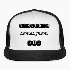 strength comes form God trucker hat