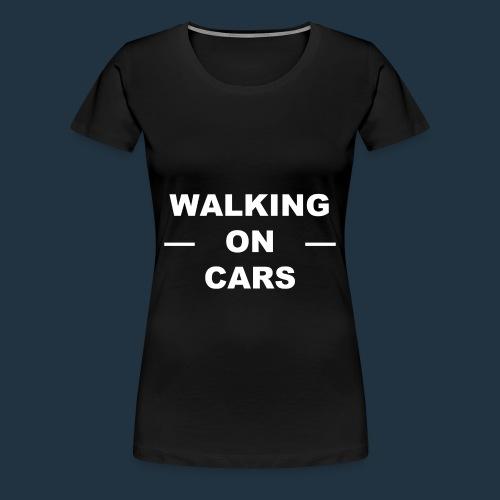 Walking On Cars Fan Shirt - Women's Premium T-Shirt