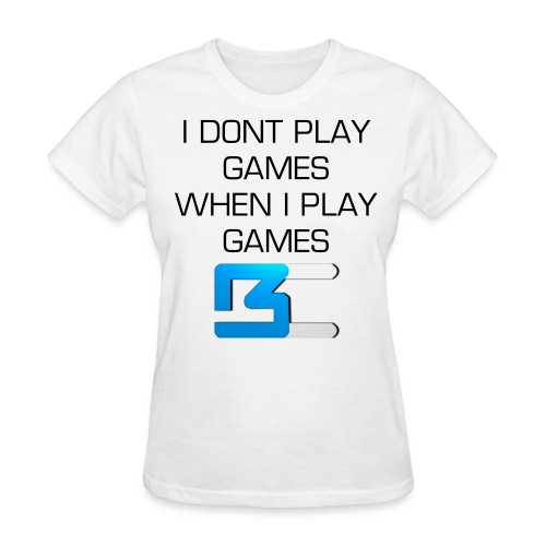Women's I Don't Play Games - White - Women's T-Shirt