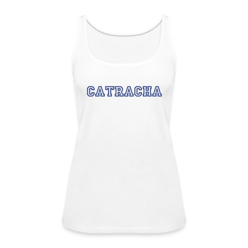 Catracha Tank - Women's Premium Tank Top