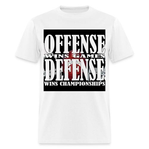 Offense wins Games Defense wins Championships - Men's T-Shirt