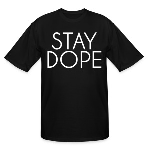 STAY DOPE - Men's Tall T-Shirt