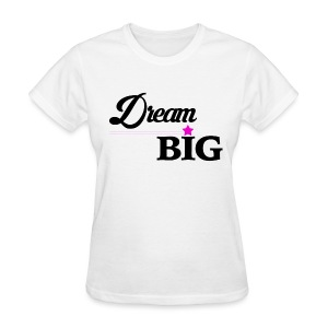Women Dream Big Campaign Shirt (Pink Star)  - Women's T-Shirt