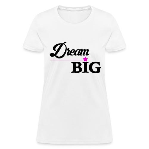 Women Dream Big Campaign Shirt (Pink Star)  - Women's T-Shirt