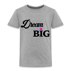 Toddler Dream Big Campaign Shirt (Pink Star) - Toddler Premium T-Shirt