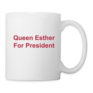 Queen Esther For President Tshirt - Coffee/Tea Mug