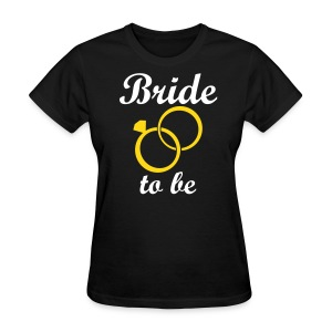 Bride to Be - Wedding Rings - Women's T-Shirt