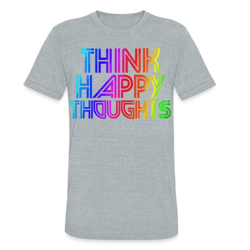 THINK HAPPY THOUGHTS RAINBOW TEE - Unisex Tri-Blend T-Shirt