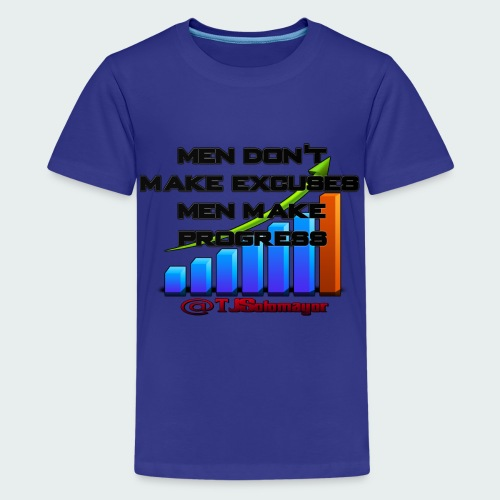 Kids- Men Don't Make Excuses.. - Kids' Premium T-Shirt