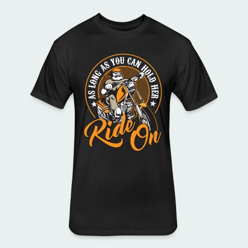 RIDE ON - Fitted Cotton/Poly T-Shirt by Next Level
