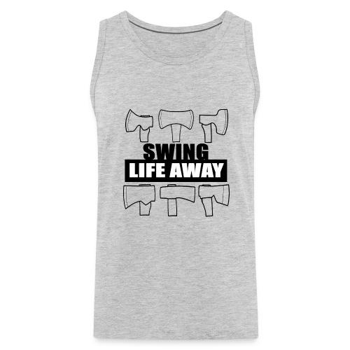 Swing Life Away - Tank - Men's Premium Tank