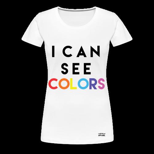 I Can See COLORS Women's T-Shirt - Women's Premium T-Shirt