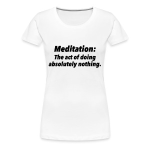 Definition of Meditation - Women's Premium T-Shirt