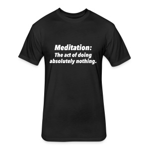 Definition of Meditation - Fitted Cotton/Poly T-Shirt by Next Level