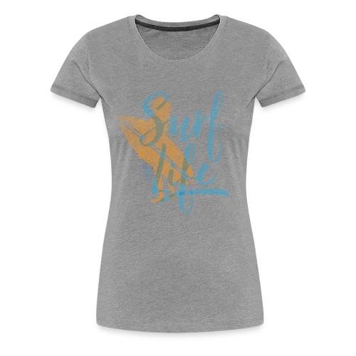 Surf Life Woman's Premium T-shirt - Women's Premium T-Shirt