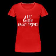 T-Shirts ~ Women's Premium T-Shirt ~ A lil bougie