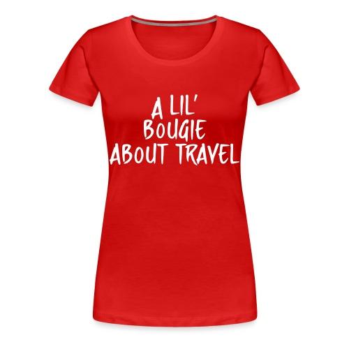 A lil bougie - Women's Premium T-Shirt