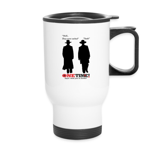 They were suited - Travel Mug