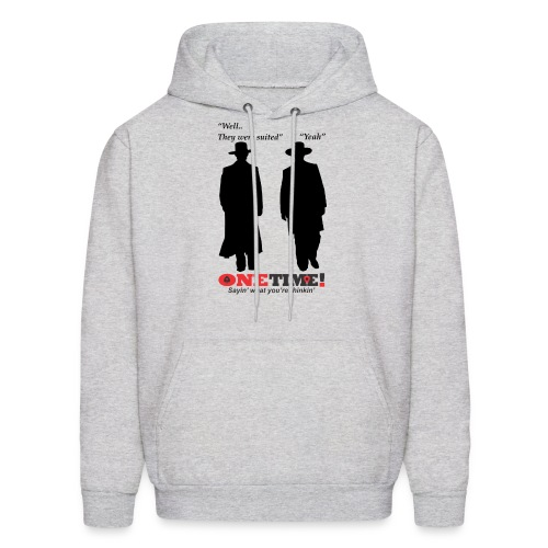 They were suited - Men's Hoodie