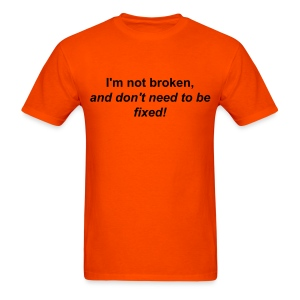 Not Broken™ Men's T-Shirt - Men's T-Shirt