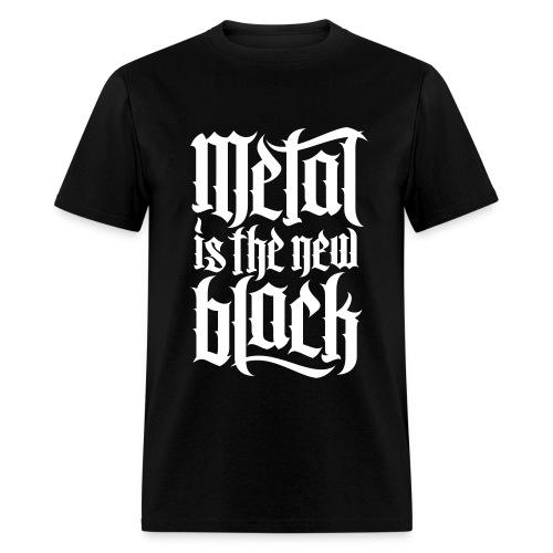 Metal Is The New Black - Men's T-Shirt