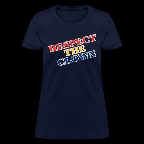 Respect the Clown - Women's T-Shirt