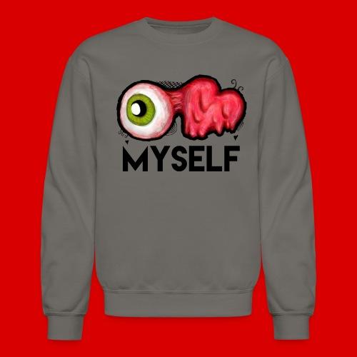 EYE LOVE MYSELF : Crewneck Sweatshirt - Crewneck Sweatshirt