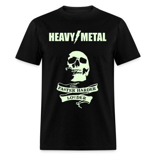 Faster Harder Louder-Heavy Metal (Glow In The Dark) - Men's T-Shirt