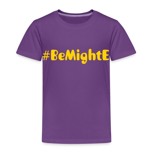 #BeMightE - Toddlers (2T/4T) - Toddler Premium T-Shirt