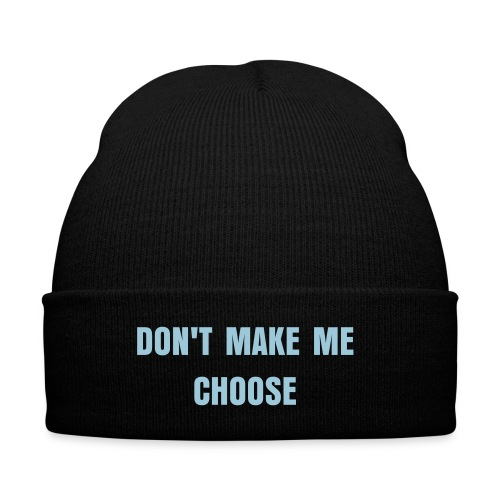 Don't Make Me Choose Beanie - Knit Cap with Cuff Print
