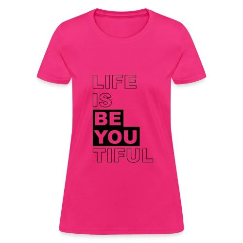 Life is BEYOUtiful - Women's T-Shirt