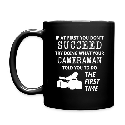 If at First You Dont Succeed Listen to the Cameraman Coffee Mug - Full Color Mug