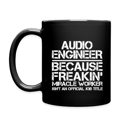 Audio Engineer Miracle Worker Coffee Mug - Full Color Mug