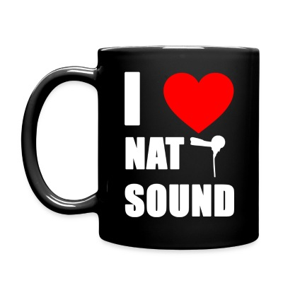 I Love Nat Sound Coffee Mug - Full Color Mug