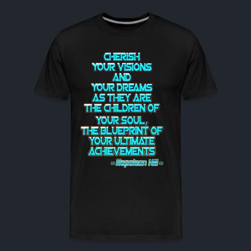 Men's Premium Tshirt - Cherish Your Dreams  - Men's Premium T-Shirt