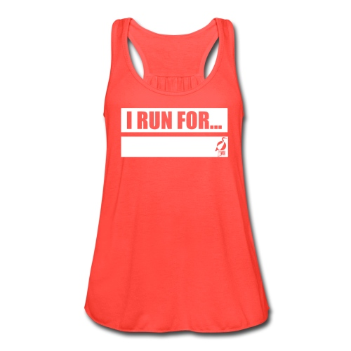 Writeable Declare what you RUN FOR Women's Flowy Tank Top - Women's Flowy Tank Top by Bella